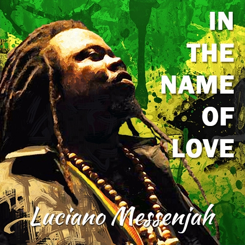 Luciano-In The Name of Love- Free Download-Island Stage Magazine
