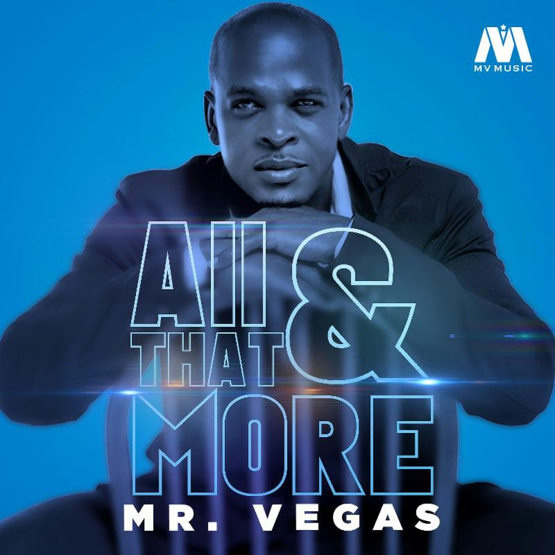Mr. Vegas Releases First Single From Soul Therapy All That & More- Island Stage Magazine